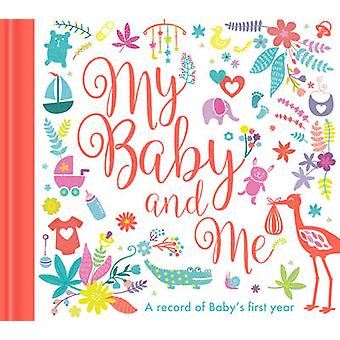 Mon bébé et moi-un livre d'enregistrement de bébé-9781848695344 livre