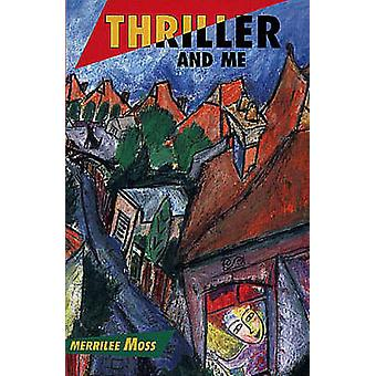 Thriller and Me by Merrilee Moss - 9781875843053 Book