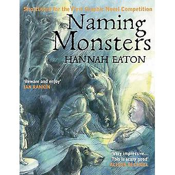 Naming Monsters by Hannah Eaton - 9781908434210 Book