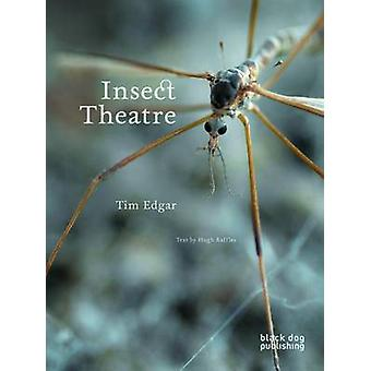 Insect Theatre by Tim Edgar - Hugh Raffles - 9781908966117 Book