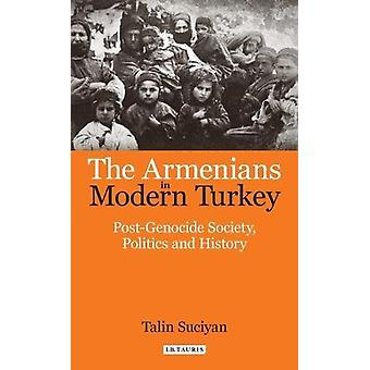 The Armenians in Modern Turkey - Post-Genocide Society - Politics and