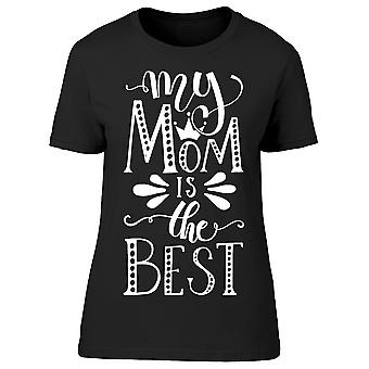 My Mom Is The Best Tee Women's -Image by Shutterstock