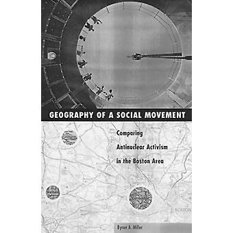 Geography and Social Movements - Comparing Antinuclear Activism in the