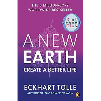 A New Earth: create a better life 9780141039411
