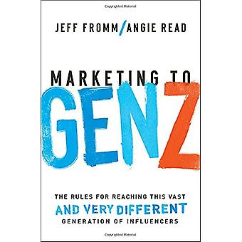 Marketing To Gen Z - The Rules For Reaching This Vast - And Very Diffe