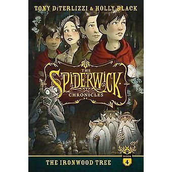 The Ironwood Tree by Tony DiTerlizzi - Holly Black - Tony DiTerlizzi