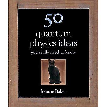 50 idées de physique quantique, que vous avez vraiment besoin de savoir (50 idées vous devez vraiment savoir série)