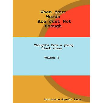 When Your Words Are Just Not Enough by Evans & Antoinette