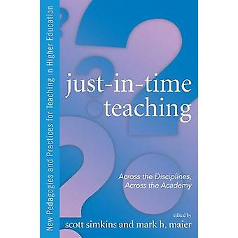 Just in Time Teaching - Across the Disciplines - and Across the Academ