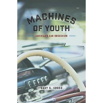 Machines of Youth by Gary S Cross