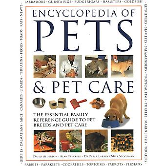 Pets amp Pet Care The Encyclopedia of  The essential family reference guide to pet breeds and pet care by David Alderton & Alan Edwards & Peter Larkin & Mike Stockman