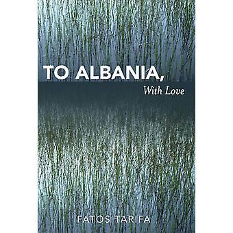 To Albania with Love by Tarifa & Fatos