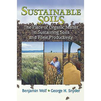 Sustainable Soils The Place of Organic Matter in Sustaining Soils and Their Productivity by Taddeo & Julie Anne