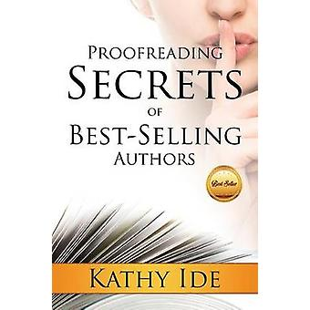 Proofreading Secrets of BestSelling Authors by Ide & Kathy