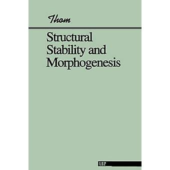 Structural Stability And Morphogenesis by Thom & Rene