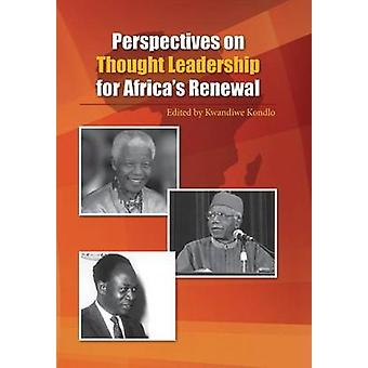 Perspectives on Thought Leadership for Africas Renewal by Kondlo & Kwandiwe