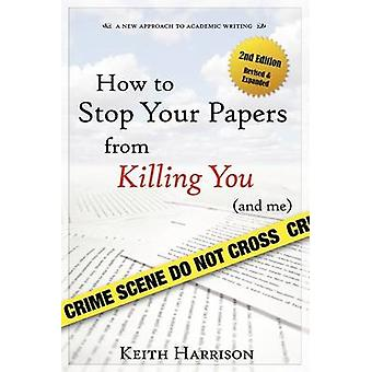 How to Stop Your Papers from Killing You and Me by Harrison & Keith