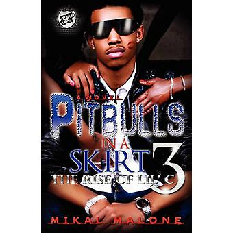 Pitbulls in a Skirt 3 the Cartel Publications Presents by Malone & Mikal