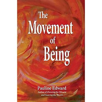 The Movement of Being by Edward & Pauline