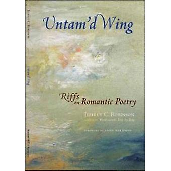 Untamd Wing Riffs on Romantic Poetry by Robinson & Jeffrey Cane