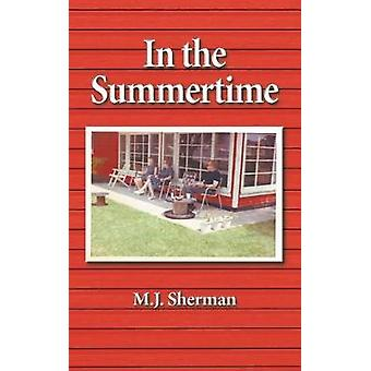 In the Summertime Childhood at the little red cottage on Lake Winnebago in Wisconsin by Sherman & M.J.