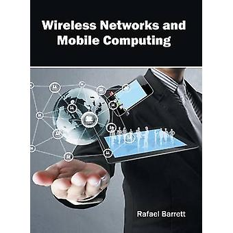 Wireless Networks and Mobile Computing by Barrett & Rafael