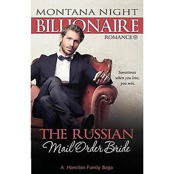 Billionaire Romance The Russian Mail Order Bride by Night & Montana