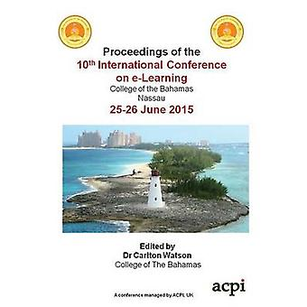 Proceedings of The 10th International Conference on eLearning av Watson & Carlton