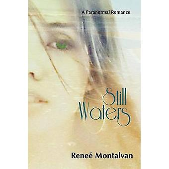 Still Waters por Montalvan & Renee
