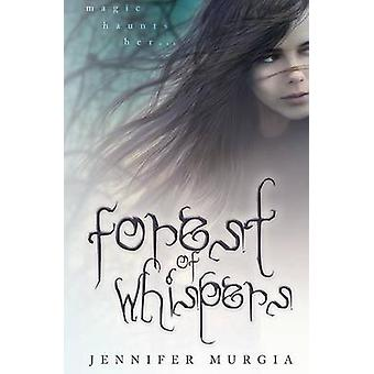 Forest of Whispers by Murgia & Jennifer