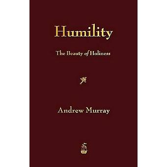 Humility The Beauty of Holiness by Andrew Murray