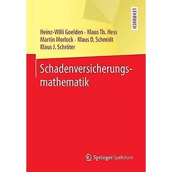 Schadenversicherungsmathematik by Goelden & HeinzWilli