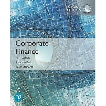 Corporate Finance Global Edition by Jonathan Berk
