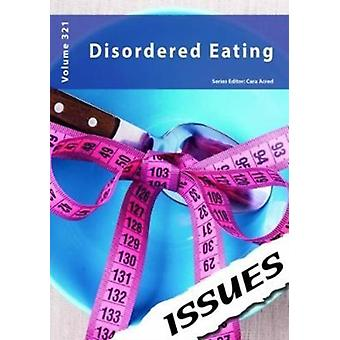 Disordered Eating 321 by Edited by Cara Acred