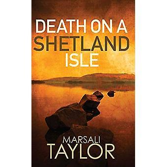 Morte su un'isola delle Shetland di Marsali Taylor - 9780749023942 Libro