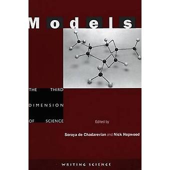 Models - The Third Dimension of Science by Soraya de Chadarevian - Nic