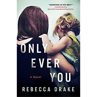 Only Ever You by Rebecca Drake - 9781250253484 Book