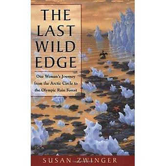 Last Wild Edge  - One Woman's Journey from the Arctic Circle to the Ol