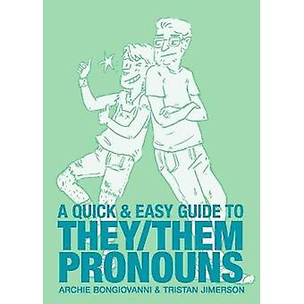 Quick & Easy Guide to They/Them Pronouns by Archie Bongiovanni -