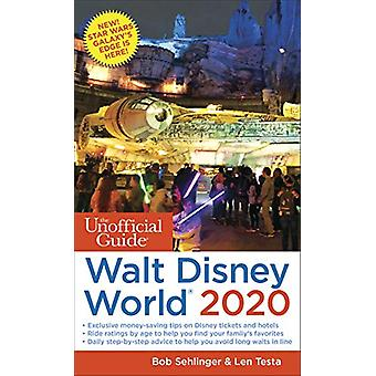The Unofficial Guide to Walt Disney World 2020 by Bob Sehlinger - 978