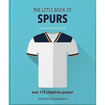 The Little Book of Spurs - Bursting with over 170 Lilywhite quotes by
