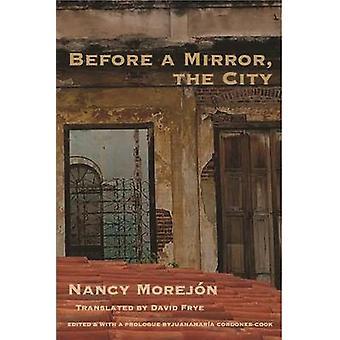 Before a Mirror - the City by Nancy Morejon - 9781945680380 Book