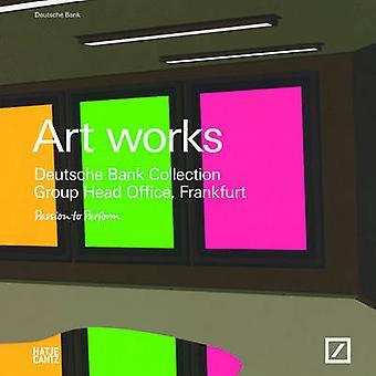 Art Works - Deutsche Bank Collection Frankfurt by Deutsche Bank - 9783