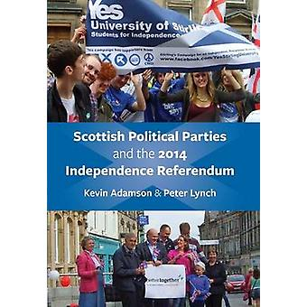 Scottish Political Parties and 2014 Independence Referendum 2014 by K