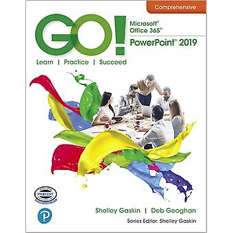 GO with Microsoft PowerPoint 2019 Comprehensive by Shelley Gaskin & Alicia Vargas & Debra Geoghan
