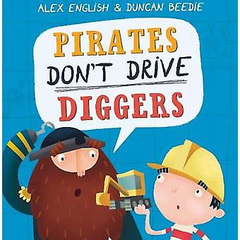 Pirates Don't Drive Diggers - New Edition by Alex English - 9781848866