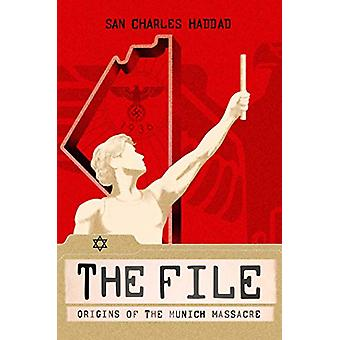 The File - Origins of the Munich Massacre by San Charles Haddad - 9781