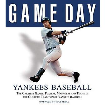 Game Day - Yankees Baseball - The Greatest Games - Players - Managers a