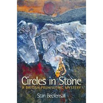 Circles in Stone A British Prehistoric Mystery par Stan Beckensall