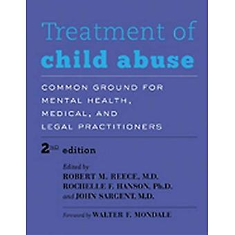 Treatment of Child Abuse: Common Ground for Mental Health, Medical, and Legal Practitioners